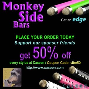 Monkey Side Bars users use the Caseen VIBE stylus